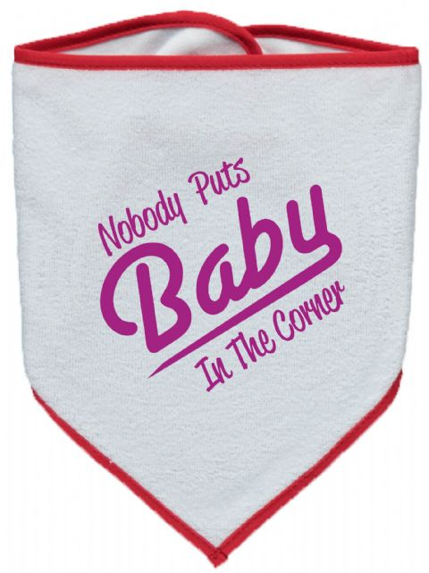 NOBODY PUTS BABY IN THE CORNER (PINK PRINT) - INSPIRED BY DIRTY DANCING